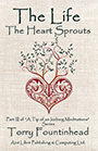 The Life The Heart Sprouts Front Cover