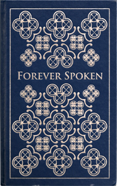 Forever Spoken, a collection
